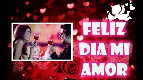 Feliz Aniversario Mi Amor, Feliz Dia Mi Vida, Video para ...