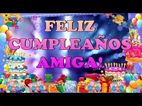 Feliz Cumpleaños Amiga   YouTube