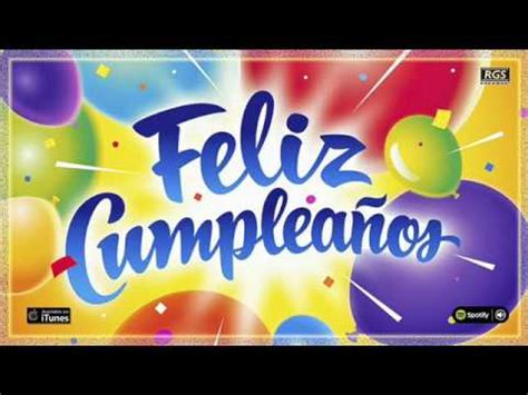 Feliz Cumpleaños. Canción de Feliz cumpleaños. Mix ...