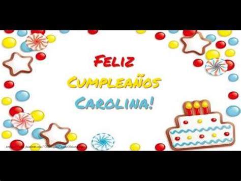 ¡Feliz Cumpleaños Carolina! Happy Birthday Carolina!   YouTube