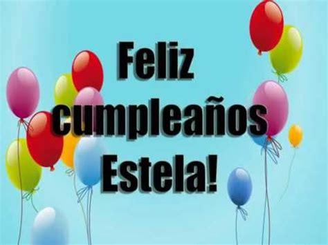 Feliz Cumpleaños Estela !   YouTube