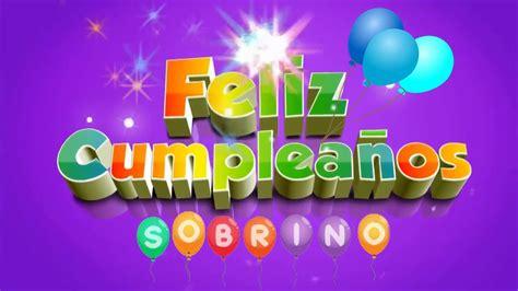 FELIZ CUMPLEAÑOS SOBRINO GUAPO!!!   YouTube