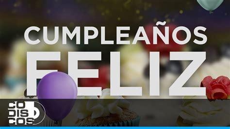 Feliz Cumpleaños   Vídeo   YouTube