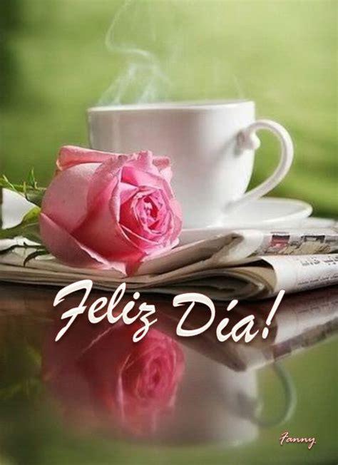 feliz DIA CON CAFE O THE **+ | saluditos | Pinterest | Te ...