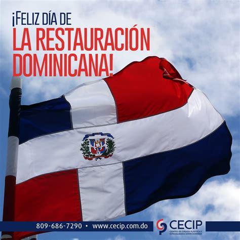 ¡Feliz Día de la Restauración Dominicana!
