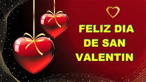 Feliz Dia de San Valentin en el 14 de Febrero   Frases de ...