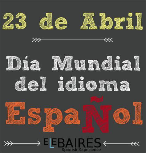 Feliz Día del Idioma Español! | Elebaires Spanish Language ...