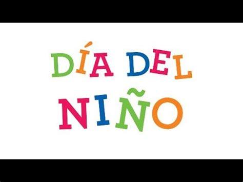 Feliz Dia del Niño 2013   YouTube