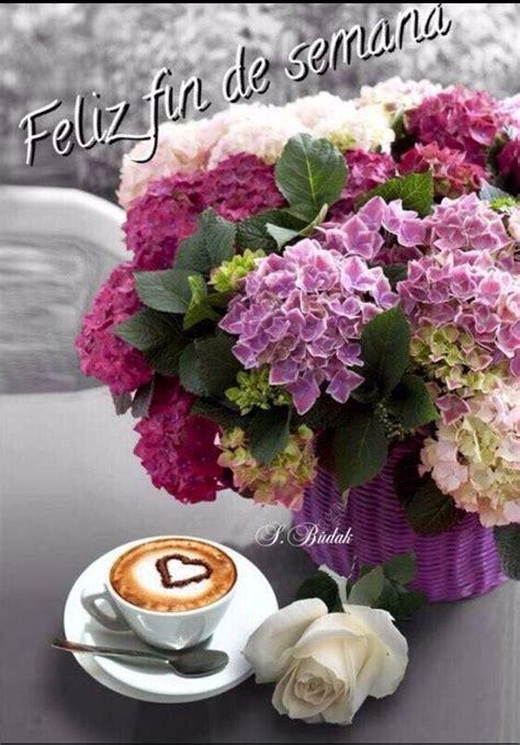Feliz fin... | Flores y cafe, Imágenes de café, Hora ...