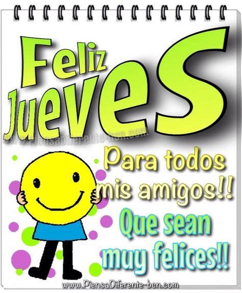 Feliz Jueves! Para todos mis amigos!! Que sean muy felices ...
