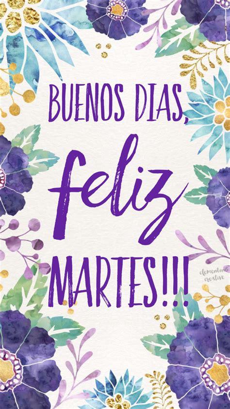 Feliz Martes / Feliz Día / Martes / Tuesday / Happy ...