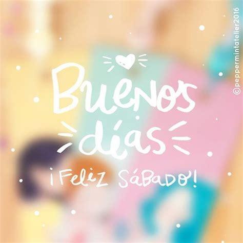 ¡Feliz sábado! :D   Imagenes de feliz sabado, Buenos dias ...