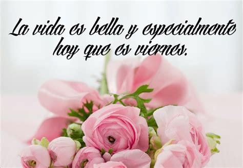 Feliz Viernes Las Mejores Imagenes con Bonitos Mensajes ...