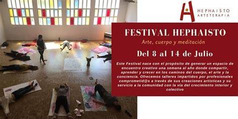 Festival Hephaisto: Arte, Cuerpo y Meditacion at ...