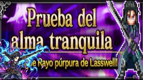FFBE | PRUEBA DEL ALMA TRANQUILA | RAYO PURPURA DE LASWELL ...