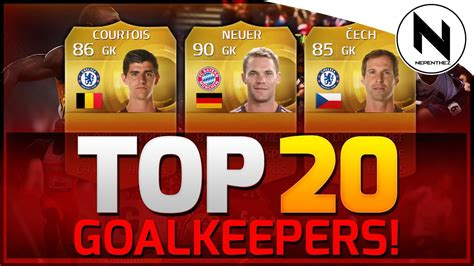 FIFA 15 Ultimate Team   TOP 20 GOALKEEPERS! w/ NEUER, CECH ...