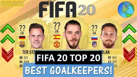 FIFA 20   TOP 20 BEST GOALKEEPER RATINGS!! FT. DE GEA ...