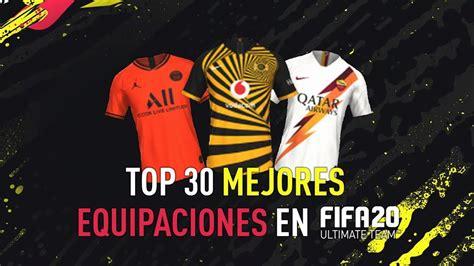 FIFA 20 | TOP 30 MEJORES EQUIPACIONES   YouTube