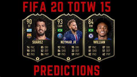 FIFA 20 TOTW 15 PREDICTIONS! CAM Neymar, IF Willian, SIF ...