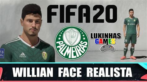 FIFA 20   WILLIAN   PALMEIRAS / FACE REALISTA / LOOK ALIKE ...