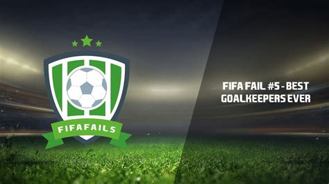 FIFA Fail #5   Best Goalkeepers Ever   YouTube