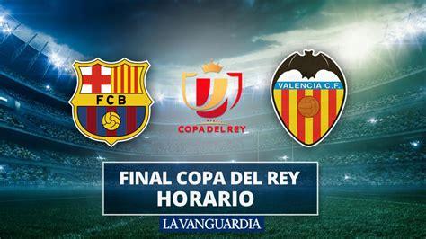 Final Copa del Rey 2019: Horario y dónde ver el Barcelona ...