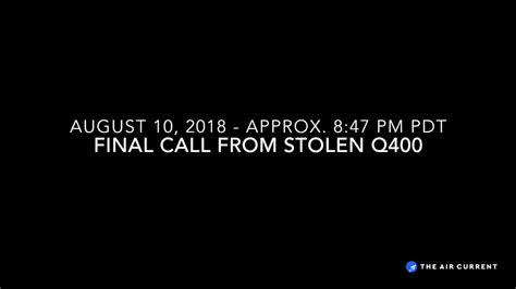 Final radio call from stolen Horizon Air Q400   August 10 ...