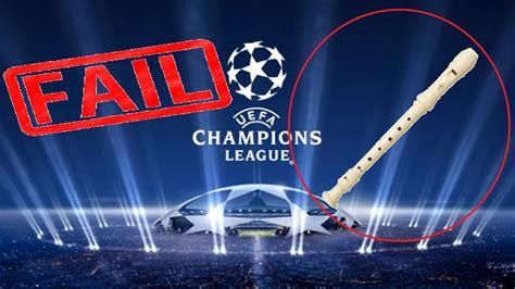 [FLUTE FAIL   UEFA Champions League 2018 2019 Intro HD ...