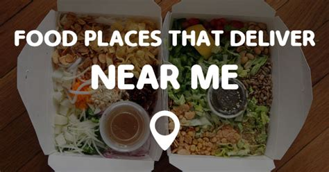 FOOD PLACES THAT DELIVER NEAR ME   Points Near Me