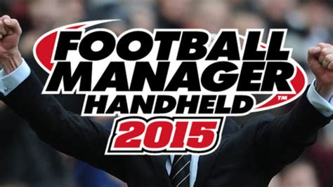 Football Manager 2015 Handheld: 20 Essential Signings You ...