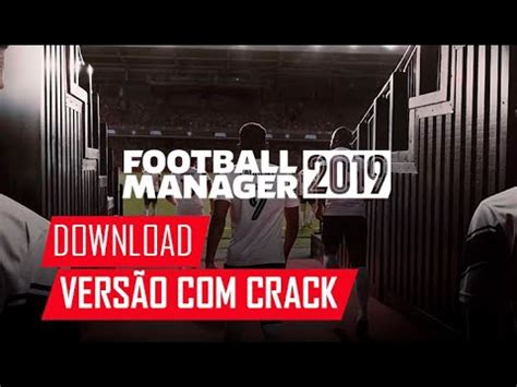 FOOTBALL MANAGER 2019 \DOWNLOAD GRÁTIS   YouTube