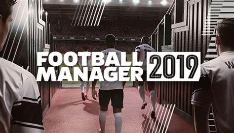 Football Manager 2019 FCKDRM Torrent « Games Torrent