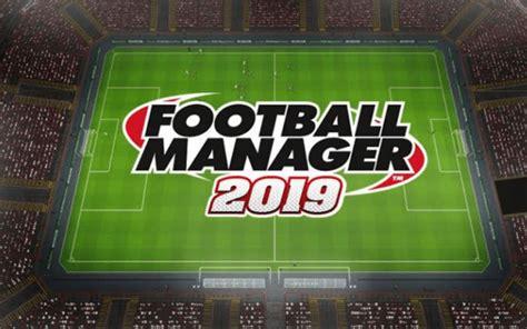 Football Manager 2019  FM 19  Free Download   Craxgames.com