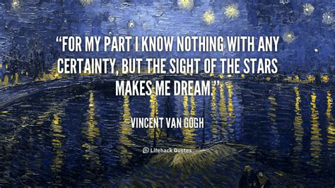 For my part I Know Nothing with any Certainty.   Vincent ...