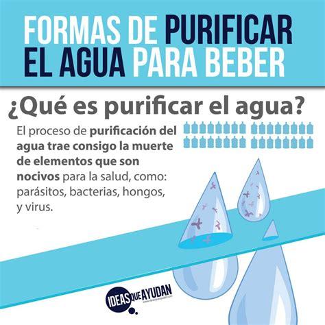 Formas de purificar el agua para beber   Ideas Que Ayudan