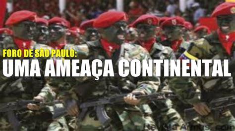 Foro de São Paulo declara guerra ao Brasil   YouTube