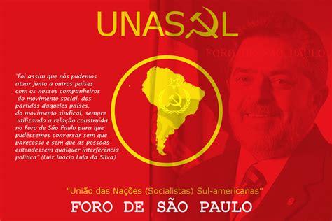 Foro de São Paulo, pacto para implementação do comunismo ...