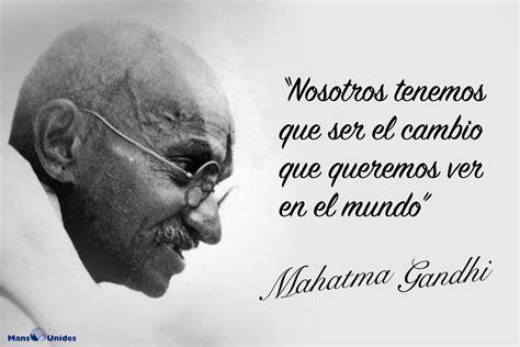 Frase de Gandhi sobre cambiar el mundo   Mans Unides