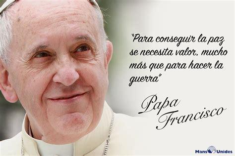 Frase del Papa Francisco sobre la paz   Mans Unides