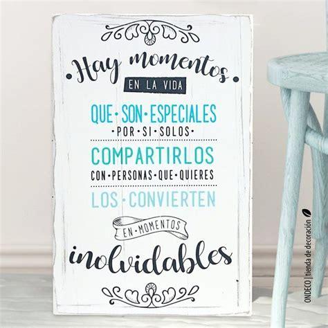 FRASE: Hay momentos en la vida que son especiales por sí ...