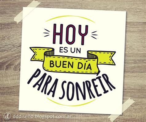 Frase   Hoy es un buen día para sonreír :  #buendia # ...