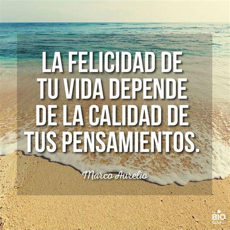 #FRASE – La felicidad de tu vida depende de…