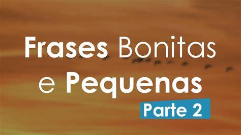 FRASES BONITAS E PEQUENAS   Parte 2   YouTube
