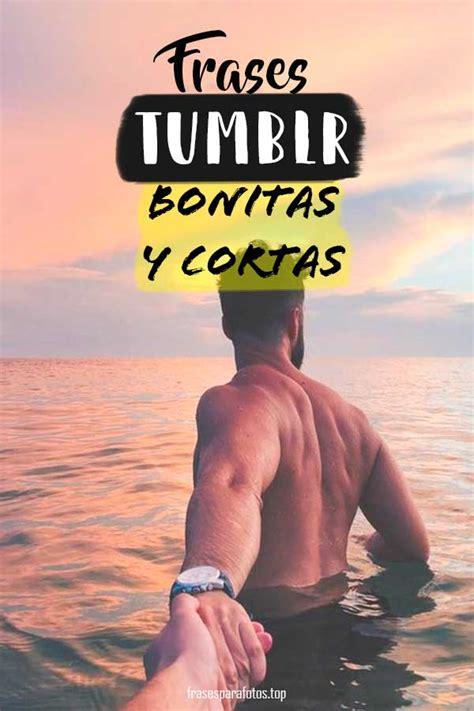 FRASES BONITAS TUMBLR | Amor, Amigos, Familia... LAS MEJORES!