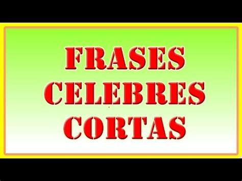 Frases Célebres Cortas   Selección de 10 frases Célebres ...