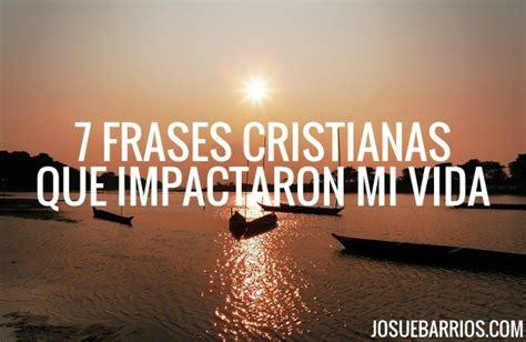 Frases Célebres Cristianas   Josué Barrios