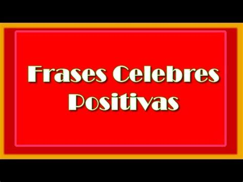 Frases Celebres Positivas   Frases Positivas   YouTube
