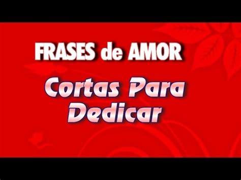 Frases Cortas De Amor Para Dedicar   YouTube