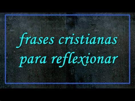 Frases Cristianas Para Reflexionar   YouTube
