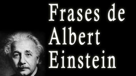 Frases de Albert Einstein   Sus frases célebres, Famosas ...